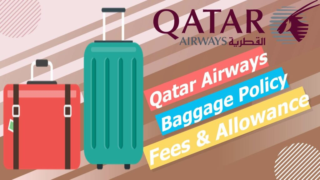 Qatar Airways Baggage Policy Fees Allowance