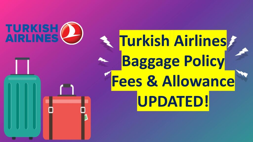 Turkish Airlines Baggage Policy Fees Allowance