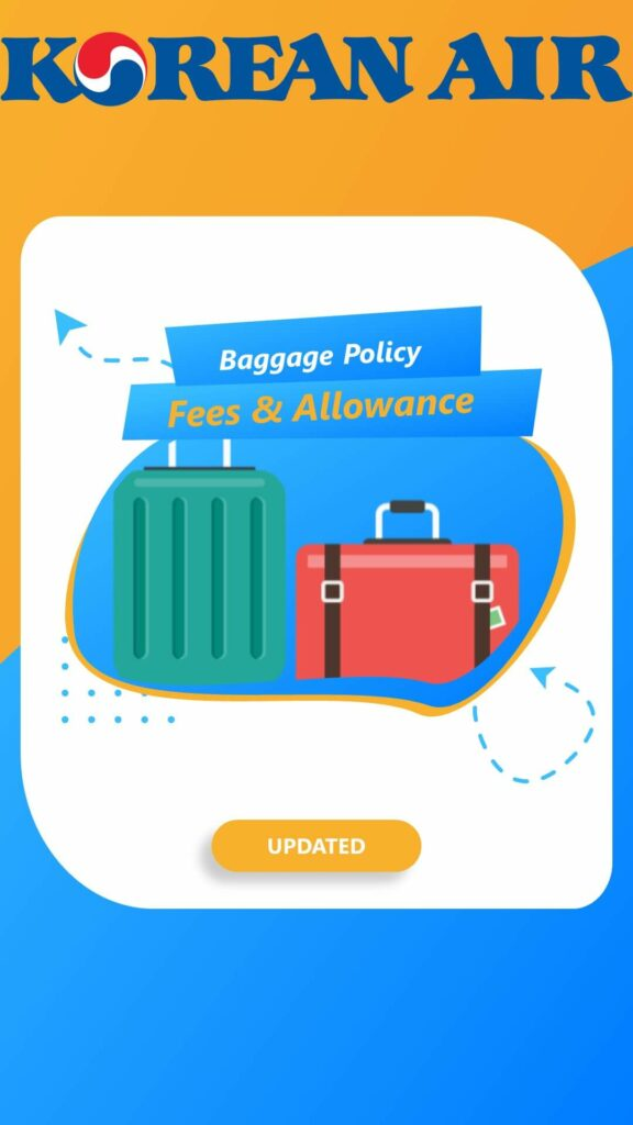 Korean Air Baggage Policy Fees Allowance